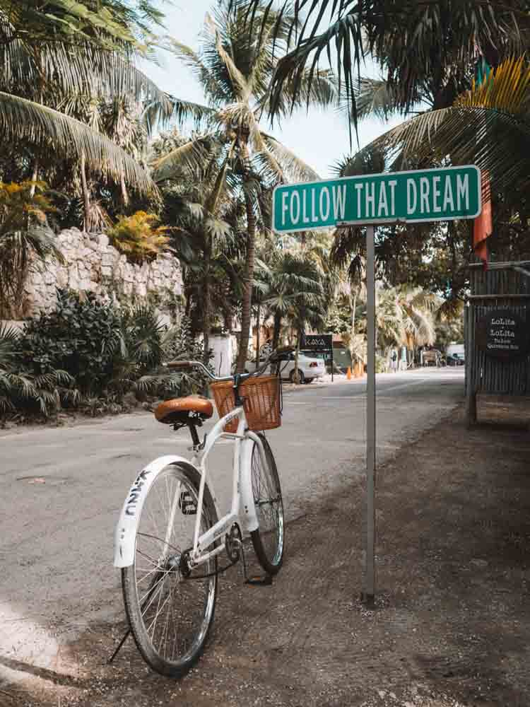 Tulum Follow that Dream Sign