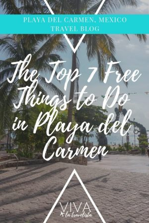 Free Things to Do in Playa del Carmen